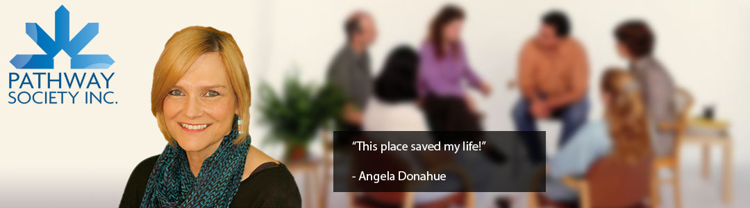 Angela Donahue - This place saved my life!